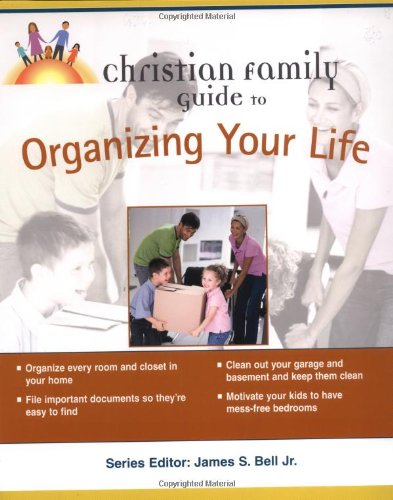 Christian Family Guide to Organizing Your Life: Davidson, Jeff, Michael