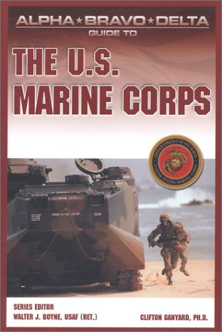 9780028644967: Alpha Bravo Delta Guide to the U.S. Marine Corps (Alpha Bravo Delta Guides)