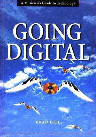 9780028645131: Going Digital: A Musician's Guide to Technology