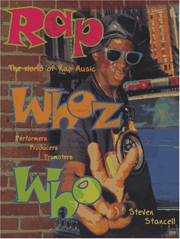 9780028645209: Rap Whoz Who: The World of Rap Music, Performers, Producers & Promoters