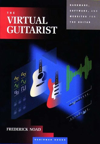 9780028645841: The Virtual Guitarist: Hardware, Software, and Websites for the Guitar