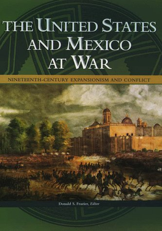 9780028646060: The United States and Mexico at War: Nineteenth-Century Expansionism and Conflict
