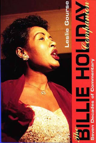 The Billie Holiday Companion, 7 Decades of Commentary