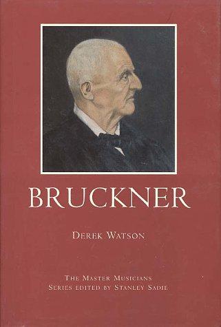 9780028646268: Bruckner (Master Musicians Series)