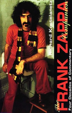 9780028646282: The Frank Zappa Companion. Four Decades of Commentary