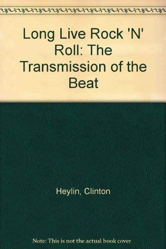9780028646602: Long Live Rock 'N' Roll: The Transmission of the Beat