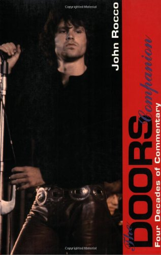 The Doors Companion: Four Decades of Commentary: John Rocco