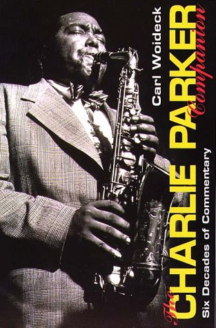 The Charlie Parker Companion: Six Decades of Commentary