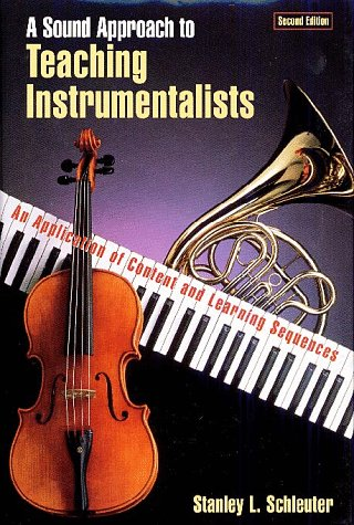 A Sound Approach to Teaching Instrumentalists: An Application of Content and Learning Sequences: ...