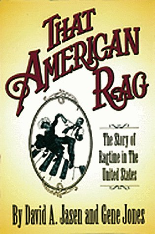 9780028647432: That American Rag: The Story of Ragtime from Coast to Coast