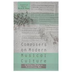 9780028647517: Composers on Modern Music Culture: An Anthology of Readings on Twentieth Century Music