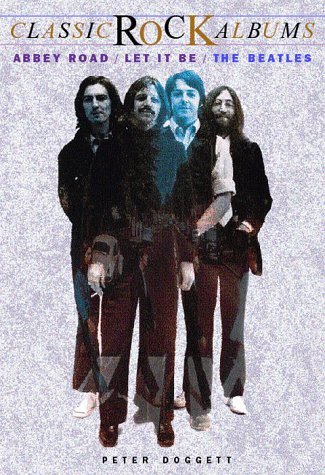 9780028647722: Abbey Road/Let It Be : The Beatles (Classic Rock Albums Series)