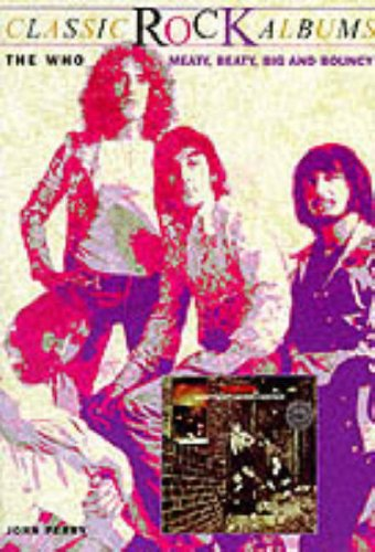 9780028647739: Classic Rock Albums: The Who: Meaty, Beaty, Big And Bouncy