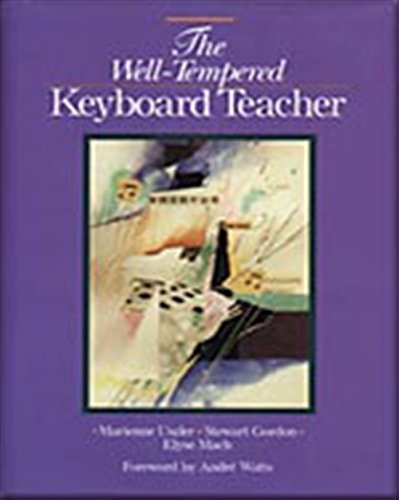 The Well-Tempered Keyboard Teacher (9780028647883) by Uszler, Marienne; Gordon, Stewart; McBride-Smith, Scott