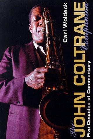 9780028647906: The John Coltrane Companion : Five Decades of Commentary (Companion Series)