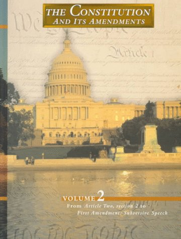 9780028648552: The Constitution and its Amendments Vol. 2; From Article 2, sec. 2 to 1st Amendment: Subversive Speech (Vol. 2)