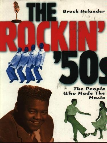 9780028648729: The Rockin' '50s: The People Who Made the Music