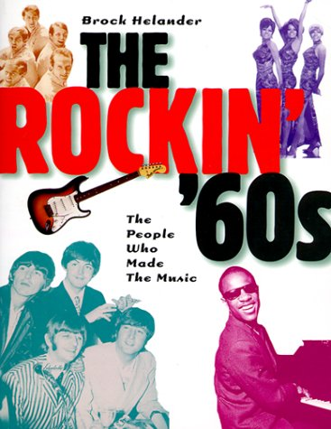 9780028648736: The Rockin' '60s: The People Who Made the Music