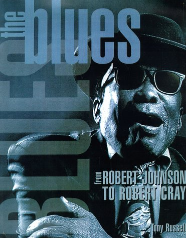 9780028648866: The Blues: From Robert Johnson to Robert Cray