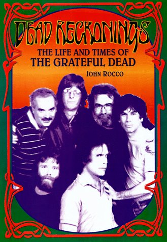 9780028648965: Dead Reckonings: The Life and Times of the Grateful Dead
