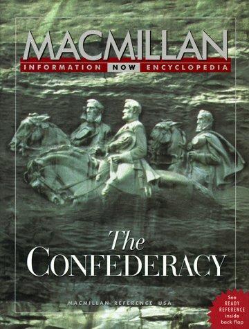 9780028649160: The Confederacy (MacMillan Information Now Encyclopedias)