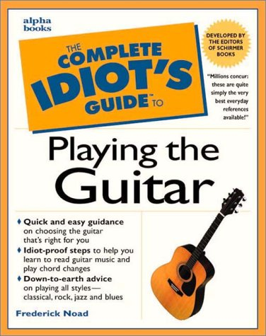 9780028649245: The Complete Idiot's Guide to Playing the Guitar