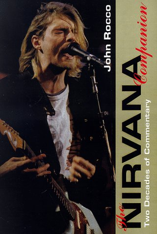 9780028649306: The Nirvana Companion: Two Decades of Commentary : a Chronicle of the End of Punk