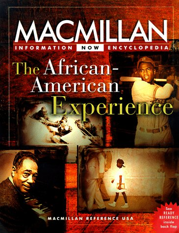 9780028650173: The African-American Experience: Selections from the Five-Volume Macmillan Encyclopedia of African-American culture and history (Macmillan Information Now Encyclopedia)