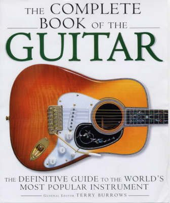 The Complete Encyclopedia of the Guitar : Terry Burrows