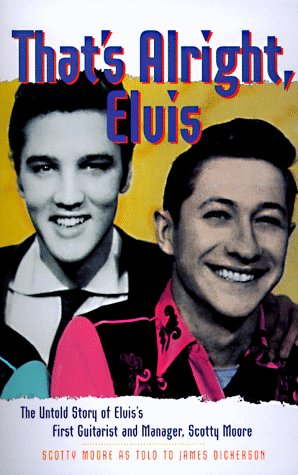 9780028650302: That's Alright, Elvis: The Untold Story of Elvis's Guitarist and Manager, Scotty Moore