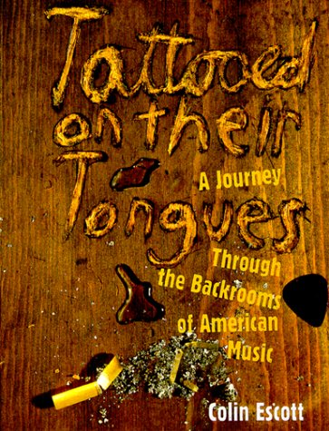 9780028650333: Tattooed on Their Tongues: A Journey Through the Backrooms of American Music