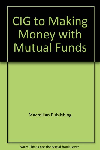 9780028651026: CIG to Making Money with Mutual Funds