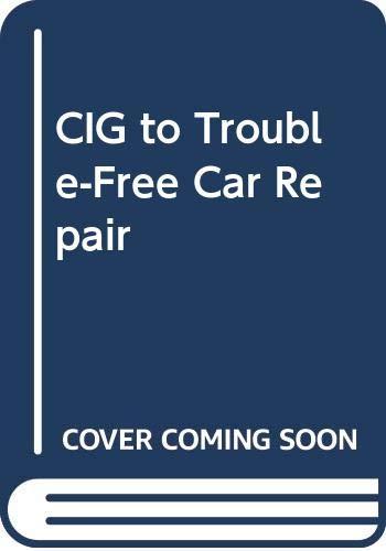 9780028651057: CIG to Trouble-Free Car Repair