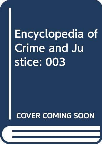 9780028653228: Encyclopedia of Crime and Justice: 003