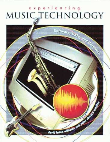 9780028653242: Experiencing Music Technology: Software, Data, and Hardware (with CD-ROM)