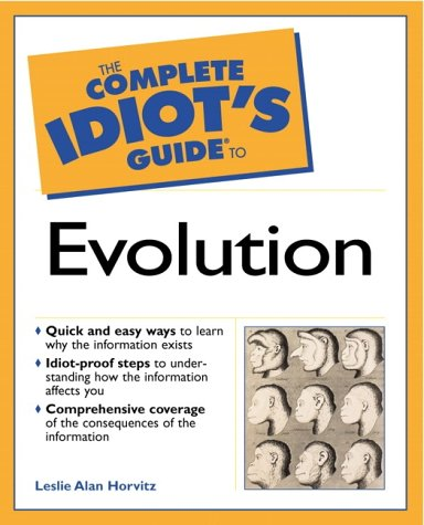 9780028653594: The Complete Idiot's Guide to Evolution (Complete Idiot's Guide to...)