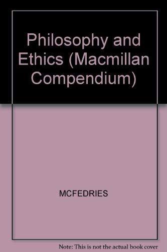 9780028653662: MacMillan Compendium: Philosophy and Ethics