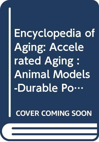 9780028654683: Encyclopedia of Aging:Volume 1: A-D: Accelerated Aging Animal Models-Durable Power of Attorney