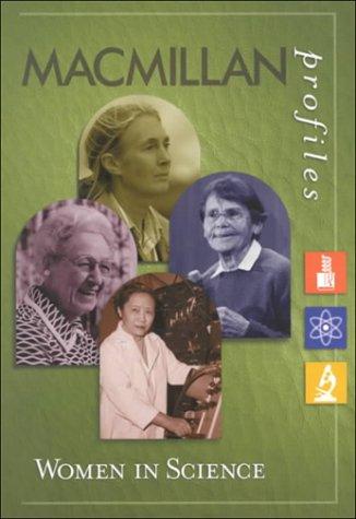 MacMillan Profiles: Women of Science (1 Vol.): Macmillan Reference