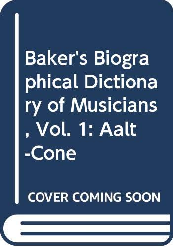 9780028655260: Baker's Biographical Dictionary of Musicians, Vol. 1: Aalt-Cone
