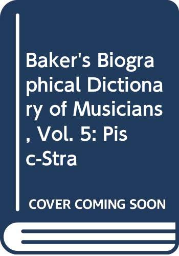 9780028655307: Baker's Biographical Dictionary of Musicians, Vol. 5: Pisc-Stra
