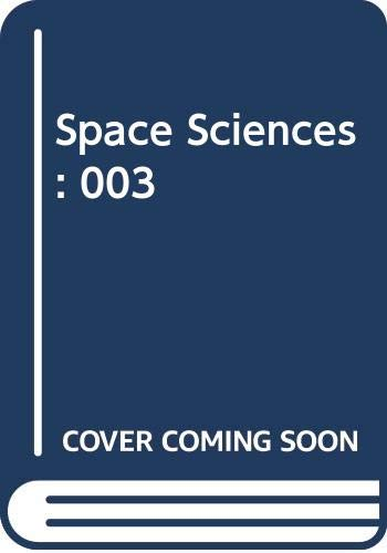 9780028655499: Space Sciences: Humans In Space, Vol. 3