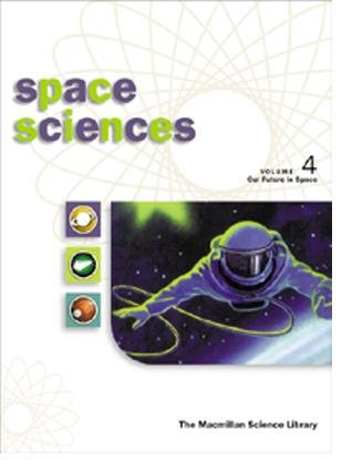 9780028655505: Space Sciences, Volume 4 Our Future in Space