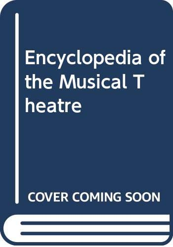 9780028655727: Encyclopedia of the Musical Theatre: 1
