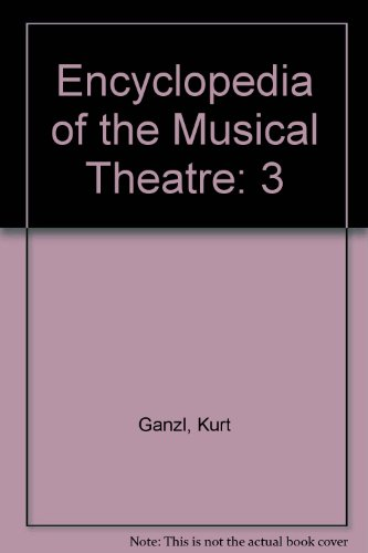 9780028655741: Encyclopedia of the Musical Theatre: 3