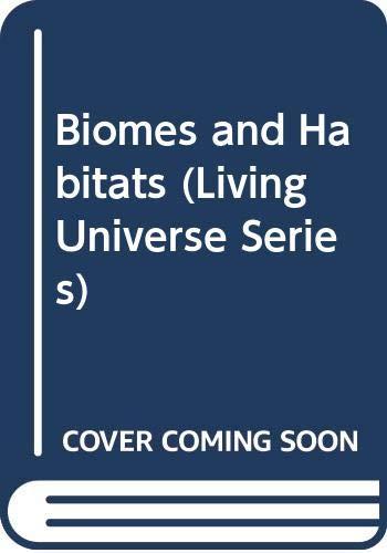 Biomes and Habitats (The Macmillan Living Universe: Philip Whitfield, Peter
