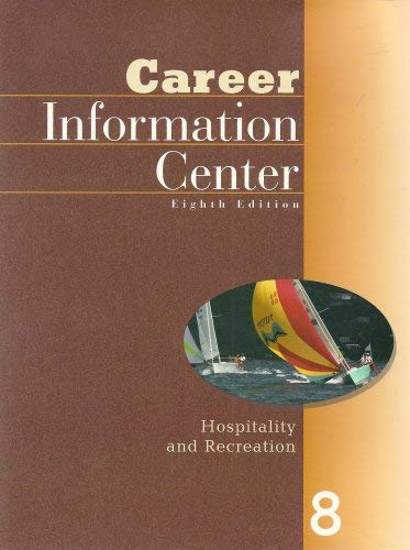 9780028656458: Hospitality and Recreation (Career Information Center, Eighth Edition, Volume 8)