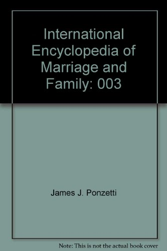 9780028656755: International Encyclopedia of Marriage and Family: 003