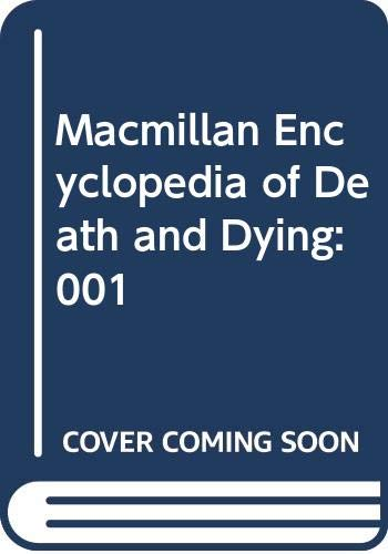 9780028656908: Macmillan Encyclopedia of Death and Dying: 001
