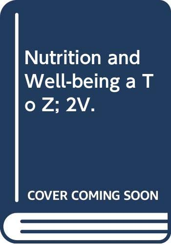 9780028657097: Nutrition and Well-being a To Z; 2V.